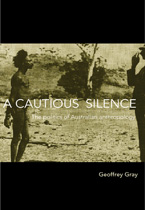 A Cautious Silence: The politics of Australian anthropology