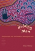 Holding Men: Kanyirninpa and the Health of Aboriginal Men